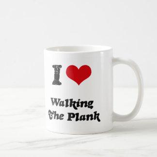 I Love WALKING THE PLANK Coffee Mugs