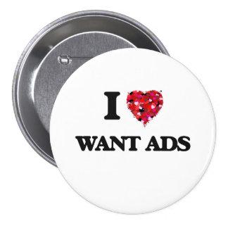 I love Want Ads 7.5 Cm Round Badge