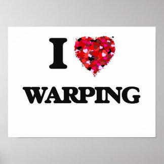 I love Warping Poster