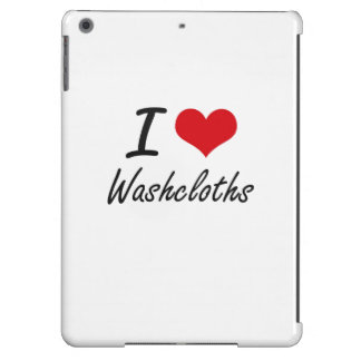 I love Washcloths iPad Air Cover