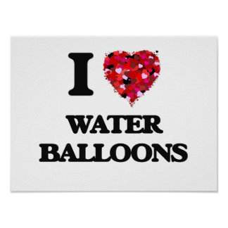 I love Water Balloons Poster