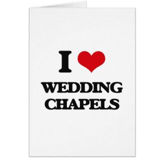I love Wedding Chapels Greeting Card