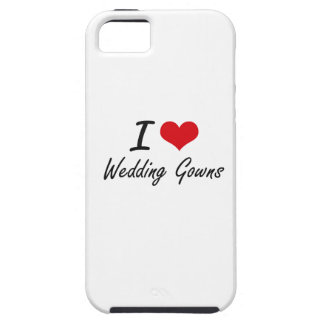 I love Wedding Gowns iPhone 5 Covers