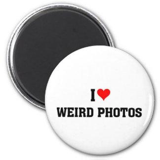 I love weird photos refrigerator magnet