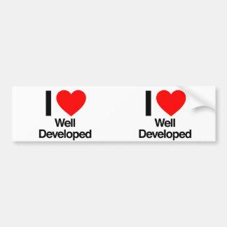 i love well developed bumper sticker