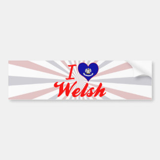 I Love Welsh, Louisiana Bumper Stickers