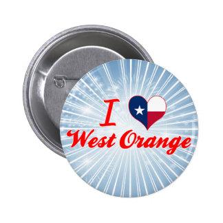 I Love West Orange Texas Buttons