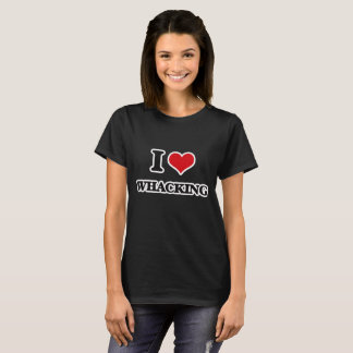 I Love Whacking T-Shirt
