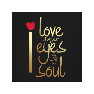 I love what your eyes say about.... Canvas Art