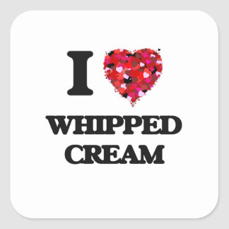 I love Whipped Cream Square Sticker