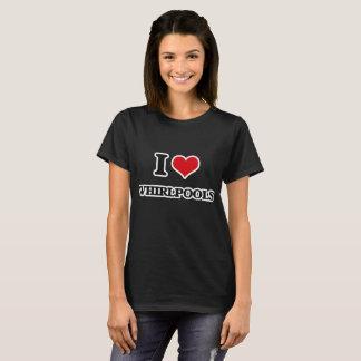I Love Whirlpools T-Shirt