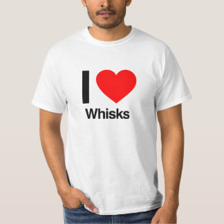 i love whisks T-Shirt