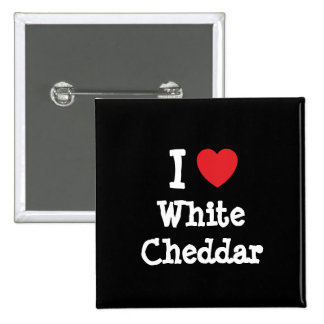 I love White Cheddar heart T-Shirt Pinback Buttons