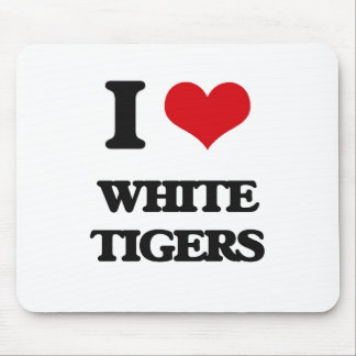 I love White Tigers Mouse Pads