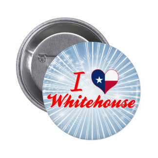 I Love Whitehouse Texas Pins