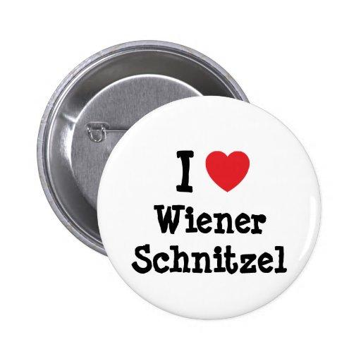 I love Wiener Schnitzel heart T-Shirt Pinback Button