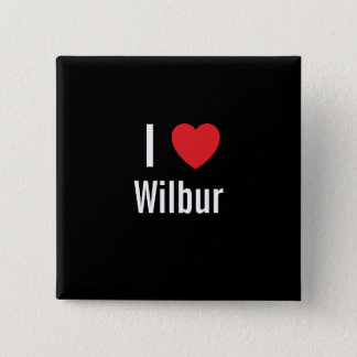 I love Wilbur 15 Cm Square Badge