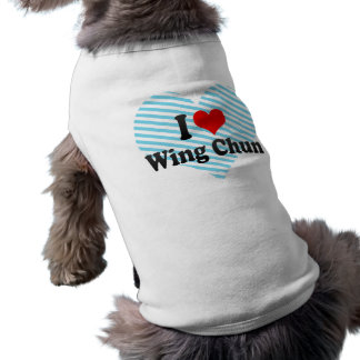 I love Wing Chun Shirt