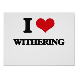 I love Withering Poster