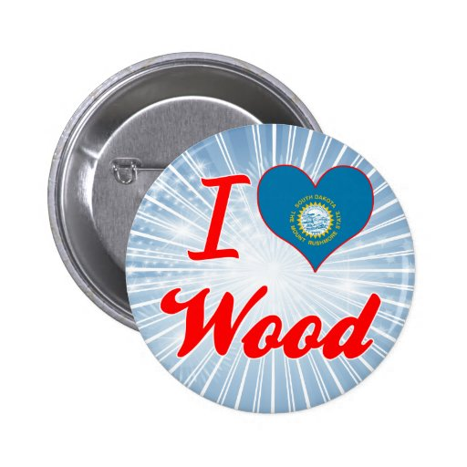 I Love Wood, South Dakota Buttons