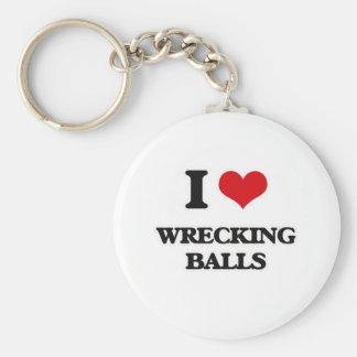 I Love Wrecking Balls Key Ring
