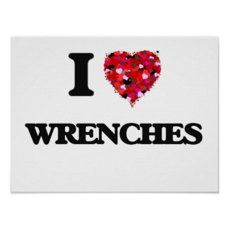 I love Wrenches Poster