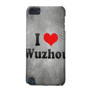 I Love Wuzhou, China. Wo Ai Wuzhou, China iPod Touch 5G Case