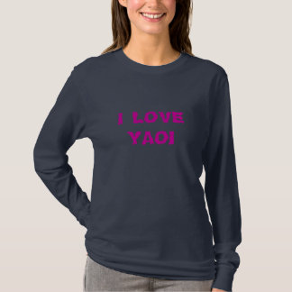 I LOVE YAOI T-Shirt