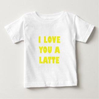 I Love You a Latte Baby T-Shirt