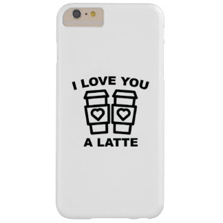 I Love You A Latte Barely There iPhone 6 Plus Case