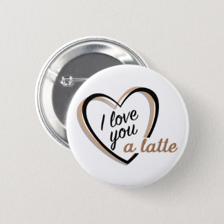 I love you a latte | Button
