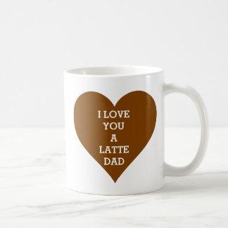 I love you a latte dad coffee mugs