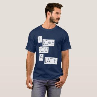 I Love You A Latte T-Shirt
