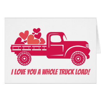 I love you a whole truck load! card