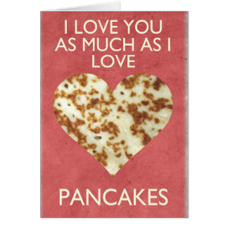 I love you as much as i love pancakes card