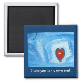I LOVE YOU AS MY OWN SOUL SQUARE MAGNET