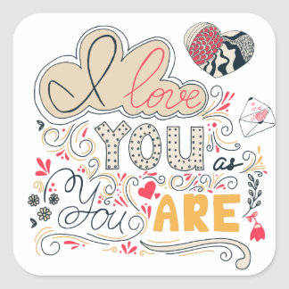 I Love You as You Are | Romantic lettering Square Sticker