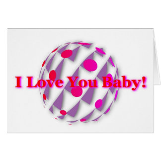 I Love you Baby! Greeting Card