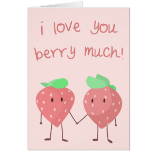 I love you Berry much! Greeting Card