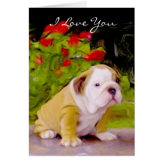 I Love You Bulldog puppy art greeting card