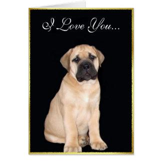 I Love You Bullmastiff Puppy greeting card