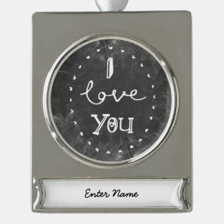 I Love you custom chalk Ornament Silver Plated Banner Ornament