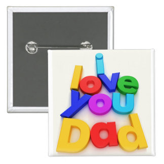I Love You Dad Button
