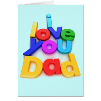 I Love You Dad Greeting Card