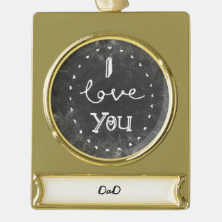 I Love you Dad custom chalk Ornament Gold Plated Banner Ornament