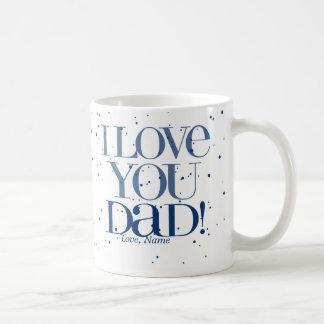 I Love You Dad Mug  $15.95