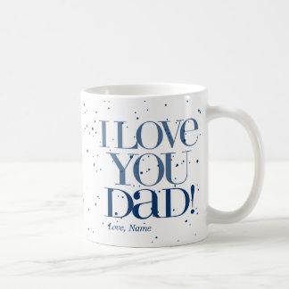 I Love You Dad Mug  $20.95