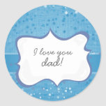 'I love you dad!' on blue little dots Round Sticker