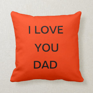 i love you dad pillow throw cushions