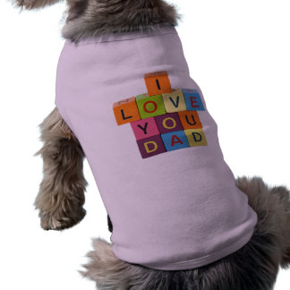 I Love You Dad Sleeveless Dog Shirt